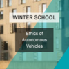 "Winter School: ""Ethics of Autonomous Vehicles"""
