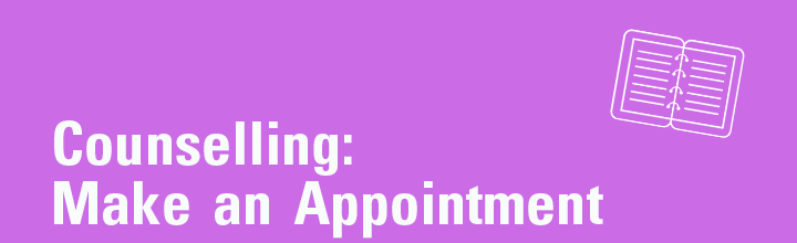 Counselling: Make an appointment